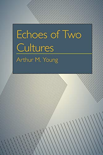 Echoes of Two Cultures: Arthur Milton Young