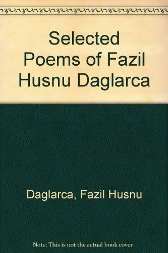 Selected Poems of Fazil Husnu Daglarca Daglarca, Fazil Husnu: Fazil Husnu Daglarca