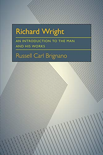 Richard Wright: An Introduction to the Man and His Works