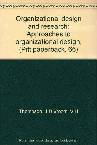 9780822952220: Organizational design and research: Approaches to organizational design, (Pitt paperback, 66)