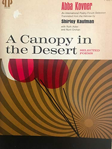 9780822952329: A canopy in the desert;: Selected poems (Pitt poetry series)