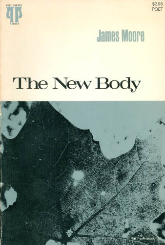 New Body (Pitt poetry series): Moore, James
