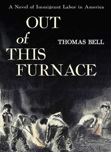 9780822952732: Out of This Furnace: A Novel of Immigrant Labor in America