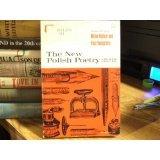 9780822952923: The New Polish Poetry: A Bilingual Collection = Z Nowej Polskiej Poezji Zbior W Dwoch Jezykach