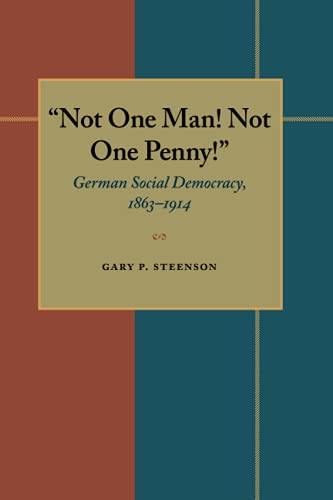 9780822953296: Not One Man! Not One Penny!: German Social Democracy, 1863-1914