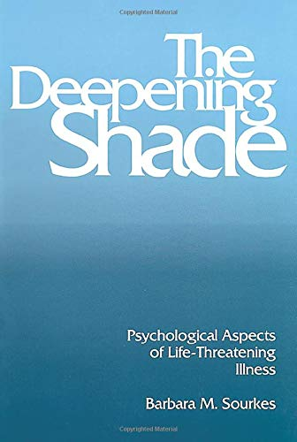 9780822953371: The Deepening Shade: Psychological Aspects of Life-Threatening Illness (Contemporary Community Health)
