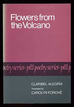 Flowers from the Volcano (Pitt Poetry Series): Alegria, Claribel; Forche, Carolyn