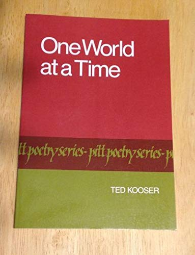 One World at a Time (Pitt Poetry) (0822953668) by Ted Kooser