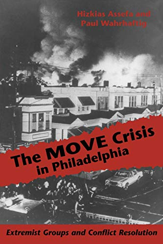 9780822954309: The MOVE Crisis In Philadelphia: Extremist Groups and Conflict Resolution