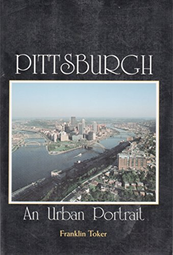 9780822954347: Pittsburgh: An Urban Portrait