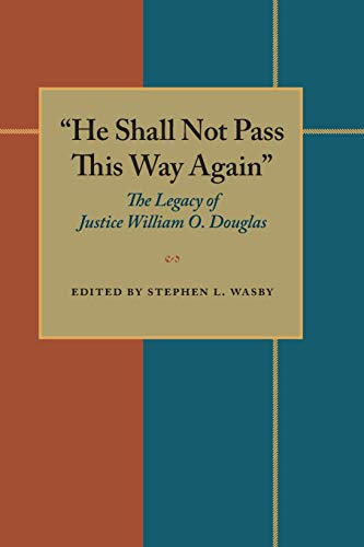 9780822954354: He Shall Not Pass This Way Again: The Legacy of Justice William O. Douglas (Pitt Series in Policy and Institutional Studies)