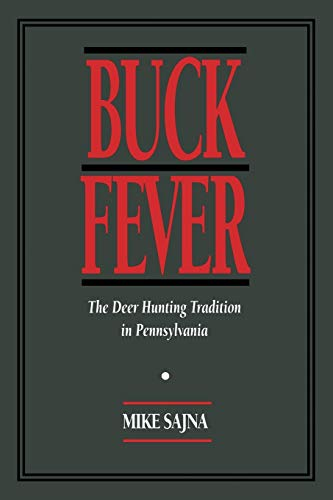 9780822954361: Buck Fever: The Deer Hunting Tradition in Pennsylvania