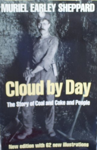 Cloud by Day: The Story of Coal and Coke and People: Sheppard, Muriel Earley