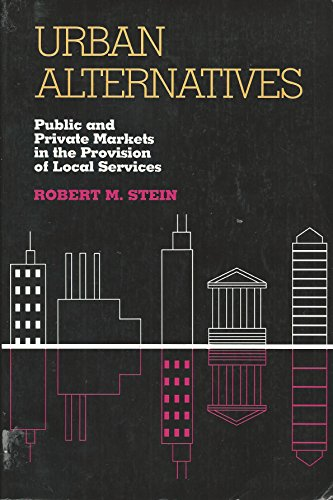 9780822954767: Urban Alternatives: Public and Private Markets in the Provision of Local Services (Pitt Series in Policy and Institutional Studies)