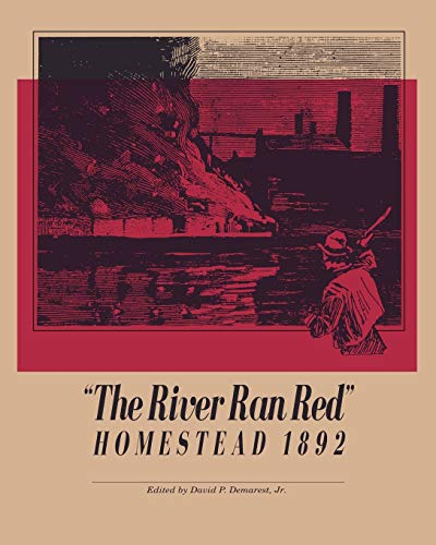 9780822954781: The River Ran Red (Pittsburgh Series in Social and Labor History)