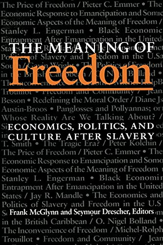 The Meaning Of Freedom: Economics, Politics, and: McGlynn, Frank [Editor];