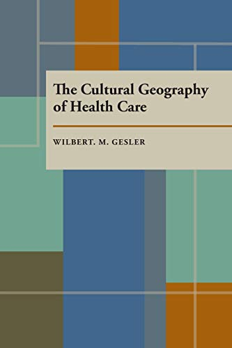 9780822954903: The Cultural Geography of Health Care