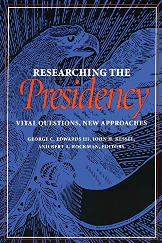 Researching the Presidency: Vital Questions, New Approaches (Pitt Series in Policy and ...