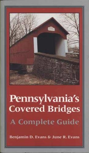 9780822955047: Pennsylvania's Covered Bridges: A Complete Guide