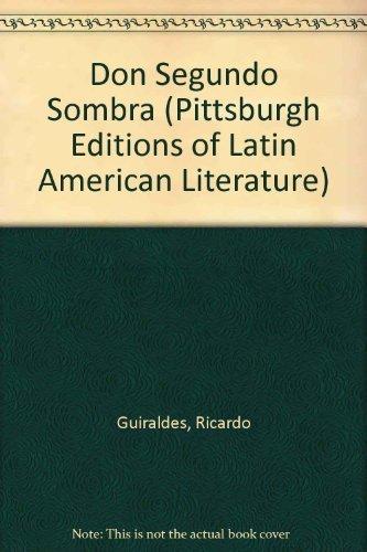 9780822955245: Don Segundo Sombra (Pittsburgh Editions of Latin American Literature - English Translation)