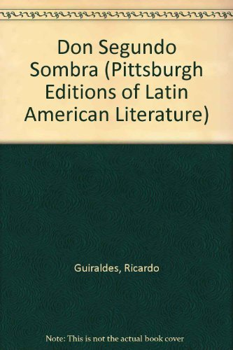 9780822955245: Don Segundo Sombra (Pittsburgh Editions of Latin American Literature - English Translation)