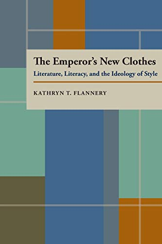 The Emperor's New Clothes: Literature, Literacy, and: Kathryn T. Flannery