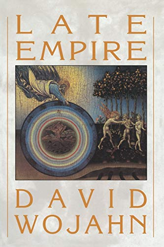 Late Empire: David Wojahn