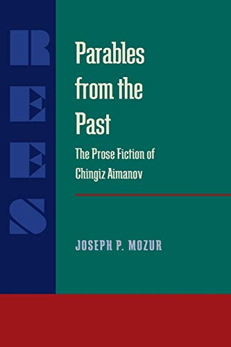 9780822955313: Parables from the Past: The Prose Fiction of Chingiz Aitmatov (Pitt Russian East European)