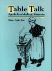 9780822955337: Table Talk: Appalachian Meals and Memories