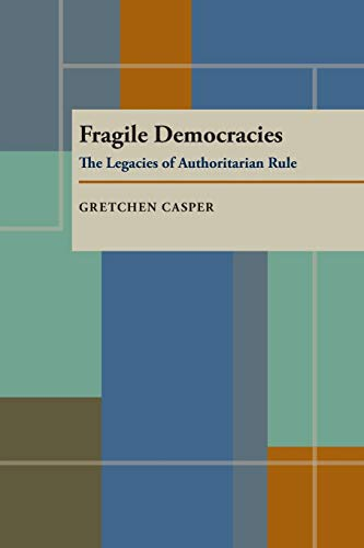 9780822955405: Fragile Democracies: The Legacies of Authoritarian Rule (Pitt Series in Policy and Institutional Studies)