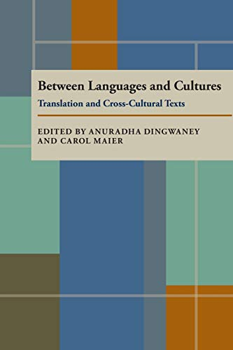 9780822955412: Between Language and Cultures: Translation and Cross Cultural Texts (Pittsburgh Series in Composition, Literacy, and Culture)
