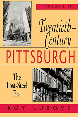 9780822955665: Twentieth-Century Pittsburgh, Volume Two: The Post-Steel Era