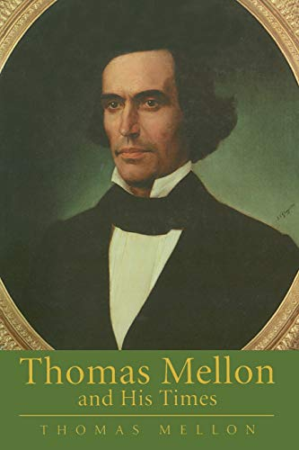 9780822955726: Thomas Mellon And His Times (Calvin Center Series)