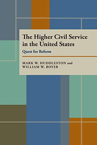 9780822955740: The Higher Civil Service in the United States: Quest for Reform (Pitt Series in Policy and Institutional Studies)