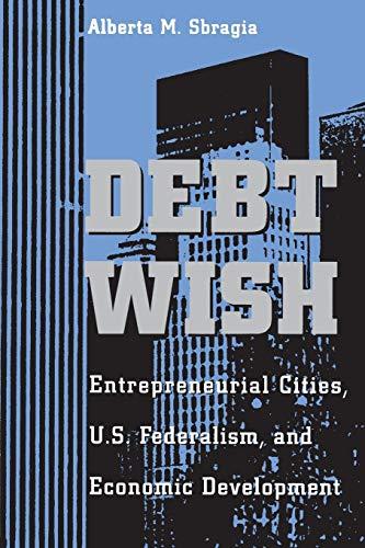 Debt Wish By Sbragia University Of Pittsburgh 9780822955993 Trade