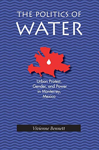 9780822956167: The Politics of Water: Urban Protest, Gender, and Power in Monterrey, Mexico (Pitt Latin American Series)