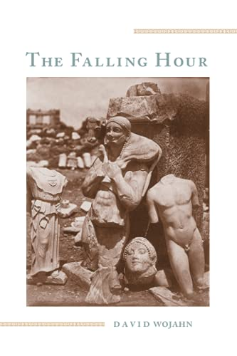The Falling Hour: David Wojahn