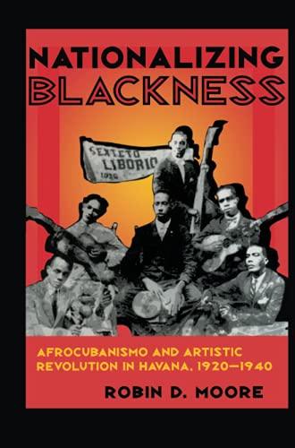 9780822956457: Nationalizing Blackness: Afrocubanismo and Artistic Revolution in Havana, 1920–1940 (Pitt Latin American Series)