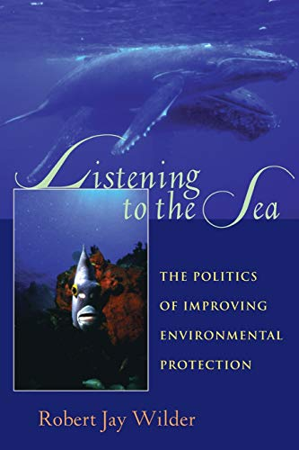 Listening To The Sea: The Politics of: Robert Jay Wilder