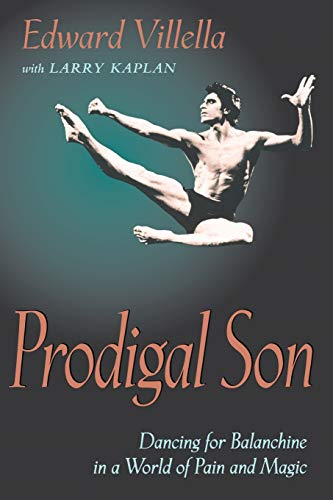 PRODIGAL SON Dancing for Balanchine in a World of Pain and Magic
