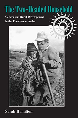 The Two-Headed Household: Gender and Rural Development in the Ecuadorean Andes (Pitt Latin American...