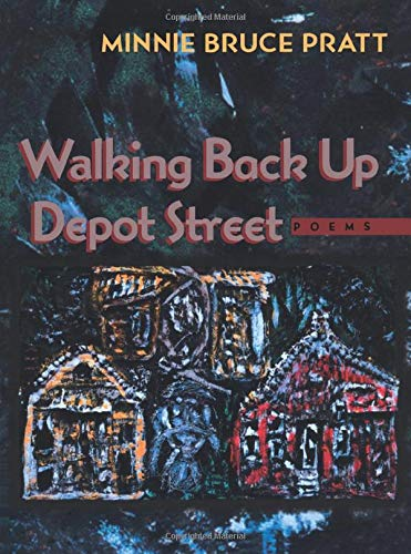 Walking Back Up Depot Street: Pratt, Minnie Bruce