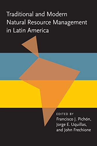 Traditional and Modern Natural Resource Management in Latin America (Paperback): Francisco J. ...