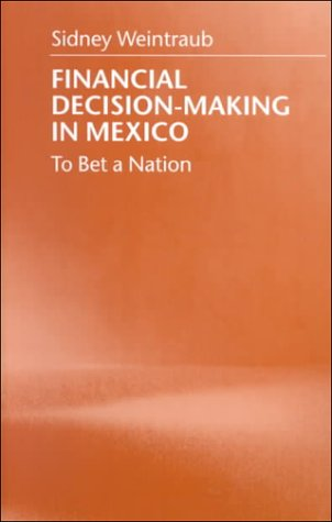 9780822957317: Financial Decision-Making in Mexico: To Bet a Nation (Pitt Latin American Studies)
