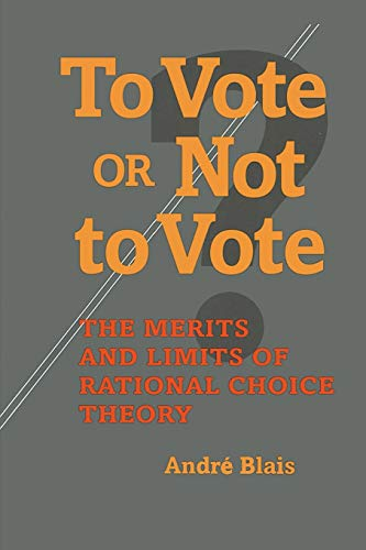 9780822957348: To Vote or Not to Vote: The Merits and Limits of Rational Choice Theory (Political Science)