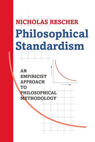 9780822957393: Philosophical Standardism: An Empiricist Approach to Philosophical Methodology (Philosophy)