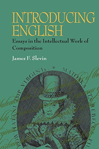 9780822957522: Introducing English: Essays in the Intellectual Work of Composition (Composition, Literacy, and Culture)