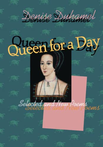 9780822957621: Queen for a Day: Selected And New Poems (Pitt Poetry Series)