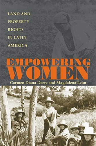 Empowering Women: Land And Property Rights In: Carmen Diana Deere;