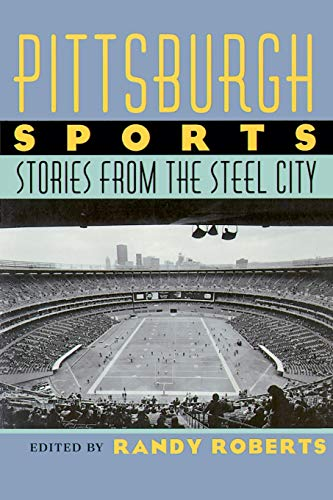 9780822957737: Pittsburgh Sports: Stories From The Steel City